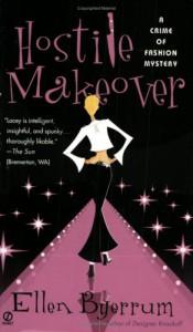 Hostile Makeover: A Crime of Fashion Mystery - Ellen Byerrum