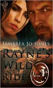 Rayne's Wild Ride - Jambrea Jo Jones