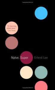Naive. Super - Erland Loe