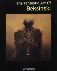The Fantastic Art of Beksinski - Zdzisław Beksiński
