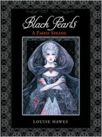 Black Pearls: A Faerie Strand - Louise Hawes,  Rebecca Guay (Illustrator)