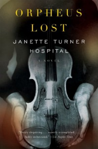 Orpheus Lost: A Novel - Janette Turner Hospital