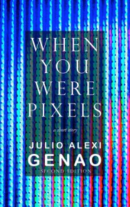 When You Were Pixels - Julio Alexi Genao