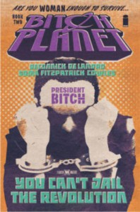 Bitch Planet Volume 2: President Bitch - Kelly Sue DeConnick