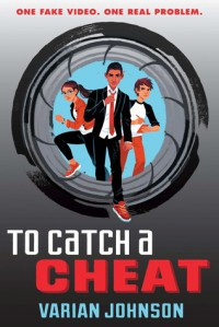 To Catch a Cheat - Varian Johnson