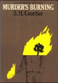 Murder's Burning - S.H. Courtier