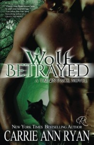 Wolf Betrayed (Talon Pack) (Volume 4) - Carrie Ann Ryan