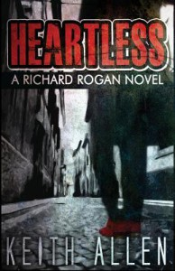 Heartless: A Richard Rogan Novel - Keith   Allen