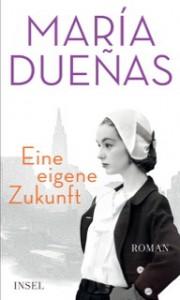 Eine eigene Zukunft - María Dueñas