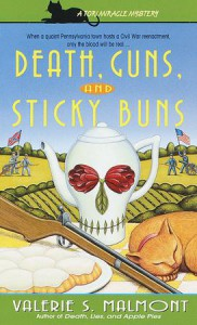 Death, Guns, and Sticky Buns - Valerie Malmont