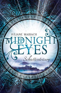 Midnight Eyes: Schattenträume - Juliane Maibach