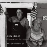 Coal Hollow: Photographs and Oral Histories - Melanie Light, Ken Light