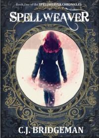Spellweaver (The Spellweaver Chronicles) - Claire Bridgeman