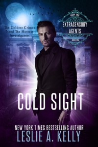 COLD SIGHT: Extrasensory Agents Book 1 - Leslie A. Kelly