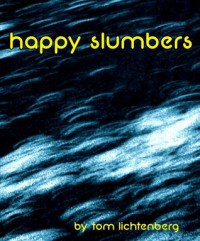 Happy Slumbers - Tom Lichtenberg