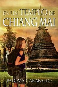 En un templo de Chiang Mai: Un viaje a la felicidad (Spanish Edition) - Paloma Caral, Alexia Jorques
