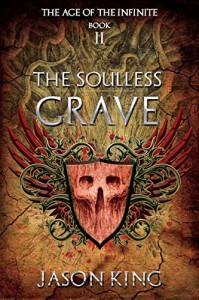 The Soulless Grave (The Age of the Infinite Book 2) - Jason King
