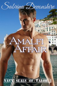 Amalfi Affair (Navy SEALs of Valor 1) - Sabrina Devonshire
