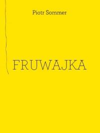 Fruwajka - Piotr Sommer