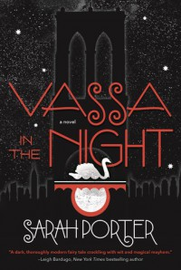 Vassa in the Night - Sarah Porter