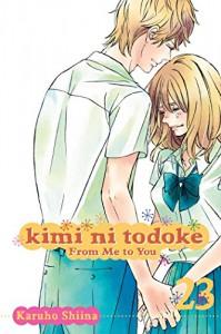 Kimi ni Todoke: From Me to You, Vol. 23 - Karuho Shiina