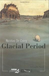 Glacial Period (Louvre) - Nicolas De Crecy