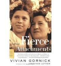 Fierce Attachments: A Memoir - Vivian Gornick, Jonathan Lethem