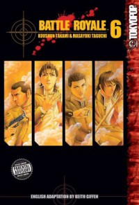 Battle Royale, Vol. 6 - Koushun Takami, Masayuki Taguchi, Tomo Iwo, Keith Giffen