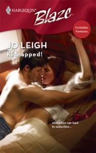 Kidnapped! (Harlequin Blaze #345)(Forbidden Fantasies) - Jo Leigh