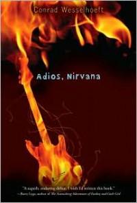Adios, Nirvana - Conrad Wesselhoeft