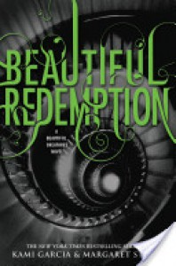 Beautiful Redemption  - Kami Garcia, Margaret Stohl