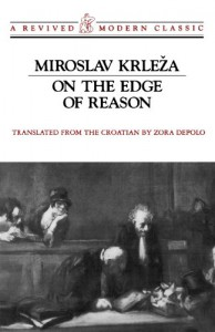 On the Edge of Reason - Miroslav Krleža, Zora Depolo