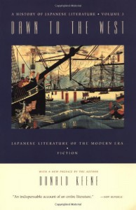 Dawn to the West: Japanese Literature in the Modern Era (History of Japanese Literature, Vol. 3) - Donald Keene