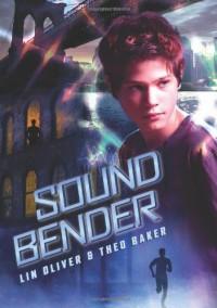 Sound Bender - Lin Oliver, Theo Baker