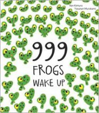 999 Frogs Wake Up -