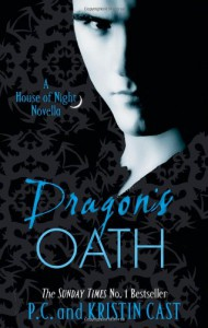 Dragon's Oath (House Of Night Novellas, #1) - P.C. Cast, Kristin Cast