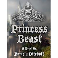 Princess Beast - Pamela Ditchoff