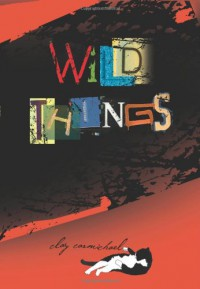 Wild Things - Clay Carmichael