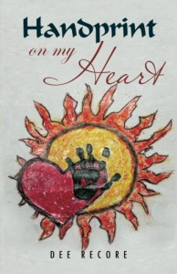 Handprint on My Heart - Dee Recore
