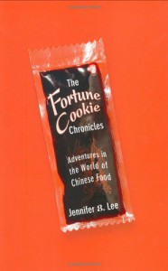 The Fortune Cookie Chronicles: Adventures in the World of Chinese Food - Jennifer 8. Lee