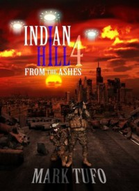 Indian Hill 4: From The Ashes - Mark Tufo