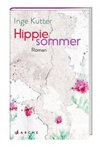 Hippiesommer - Inge Kutter