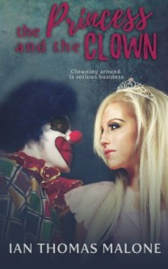 The Princess and the Clown - Ian Thomas Malone