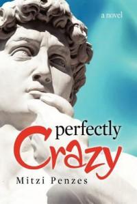 Perfectly Crazy - Mitzi Penzes