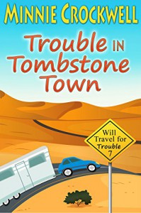 Trouble in Tombstone Town (Will Travel for Trouble Series Book 7) - Minnie Crockwell