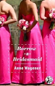 Borrow-A-Bridesmaid - Anne Wagener