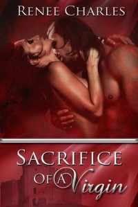 Sacrifice Of A Virgin - Renee M. Charles