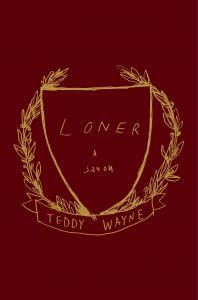 Loner: A Novel - Teddy Wayne