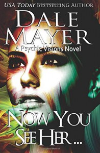Now You See Her... (Psychic Visions) (Volume 8) - Dale Mayer