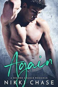 Again: A Second Chance Romance - Nikki Chase